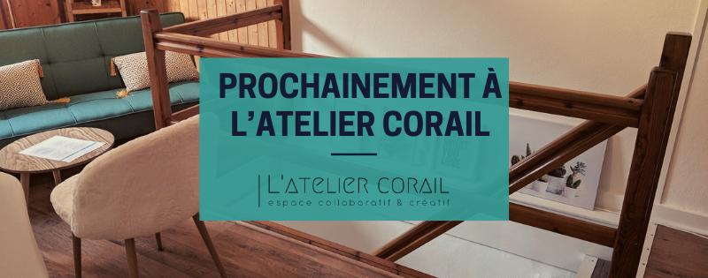 prochainement a l'atelier corail: ateliers, évenements
